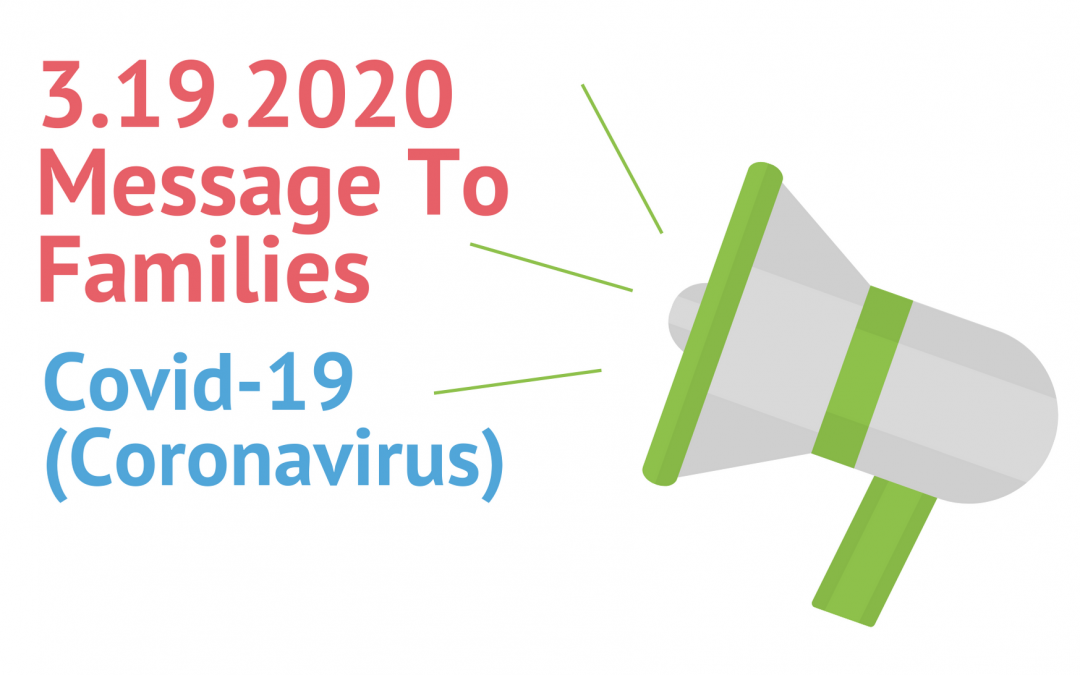 Covid-19 (Coronavirus) Message to Families and Caregivers 3.19.2020
